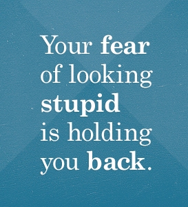 Fear-of-Looking-Stupid1